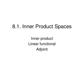 8.1. Inner Product Spaces