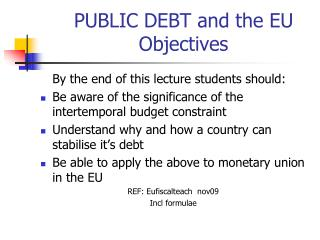 PUBLIC DEBT and the EU Objectives