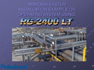 AMMONIA SYSTEM INSTALLATION EXAMPLE ON OPERATING SYSTEM USING: