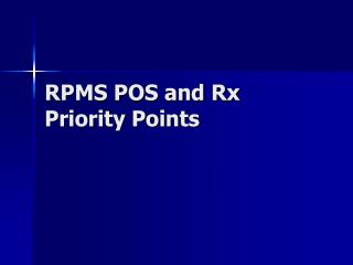 RPMS POS and Rx Priority Points