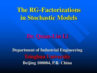 The RG-Factorizations  in Stochastic Models