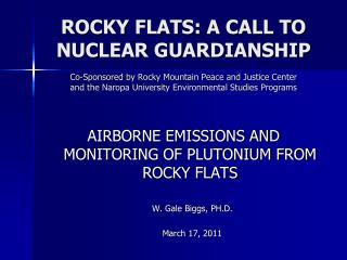 AIRBORNE EMISSIONS AND MONITORING OF PLUTONIUM FROM ROCKY FLATS W. Gale Biggs, PH.D.
