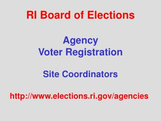 RI Board of Elections Agency  Voter Registration Site Coordinators