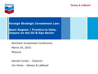 Foreign Strategic Investment Law: Basic Regime / Practice to Date; Impact on the Oil & Gas Sector