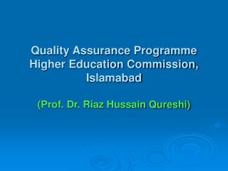 Quality Assurance Programme Higher Education Commission, Islamabad