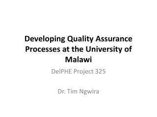 Developing Quality Assurance Processes at the University of Malawi