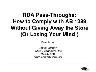 Presented by: Dante Gumucio Public Economics, Inc. 714-647-6242 dgumucio@pub-econ