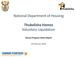 National Department of Housing Thubelisha  Homes Voluntary Liquidation