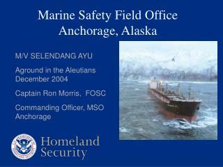 Marine Safety Field Office Anchorage, Alaska