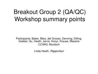 Breakout Group 2 (QA/QC) Workshop summary points