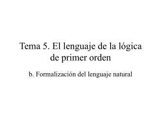 Tema 5. El lenguaje de la lógica de primer orden
