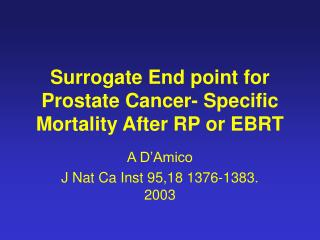 Surrogate End point for Prostate Cancer- Specific Mortality After RP or EBRT