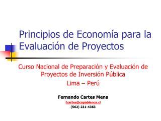 Principios de Econom ía para la Evaluación de Proyectos