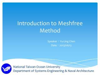 Introduction to Meshfree Method