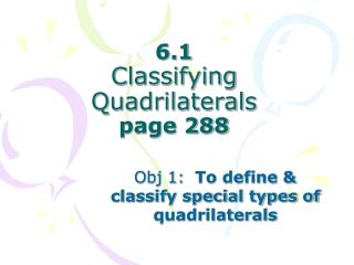 6.1  Classifying Quadrilaterals page 288