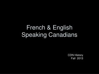 French & English  Speaking Canadians