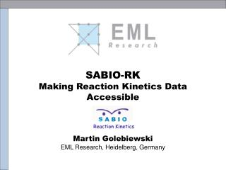 SABIO-RK  Making Reaction Kinetics Data Accessible Martin Golebiewski