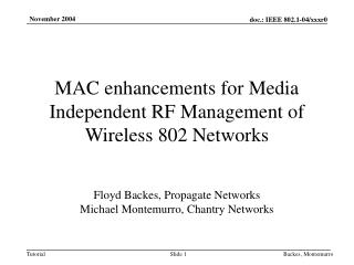 MAC enhancements for Media Independent RF Management of Wireless 802 Networks