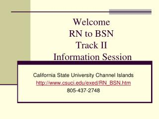 Welcome  RN to BSN Track II  Information Session