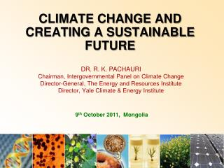 CLIMATE CHANGE AND CREATING A SUSTAINABLE FUTURE