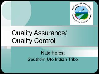 Quality Assurance/  Quality Control