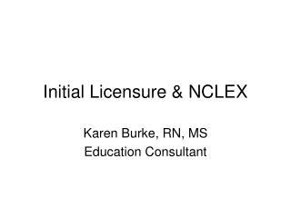 Initial Licensure & NCLEX