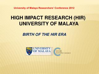 HIGH IMPACT RESEARCH (HIR)  UNIVERSITY OF MALAYA