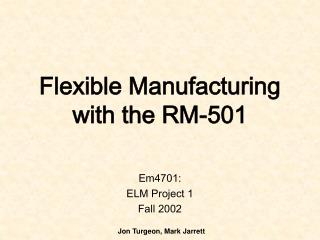 Flexible Manufacturing with the RM-501