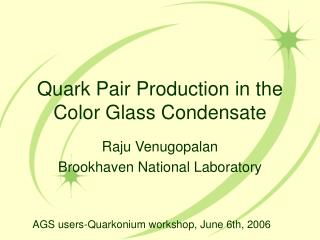 Quark Pair Production in the Color Glass Condensate