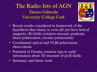 The Radio Jets of AGN Denise Gabuzda University College Cork