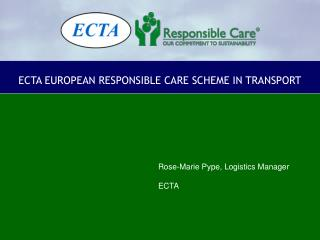 ECTA EUROPEAN RESPONSIBLE CARE SCHEME IN TRANSPORT