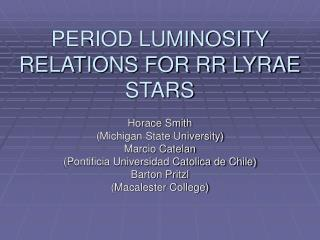 PERIOD LUMINOSITY RELATIONS FOR RR LYRAE STARS