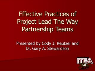 Effective Practices of  Project Lead The Way Partnership Teams