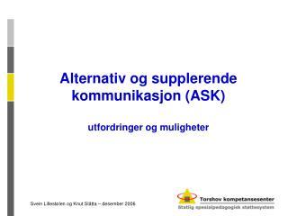 Alternativ og supplerende kommunikasjon ASK  utfordringer og muligheter