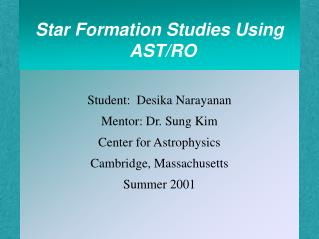 Star Formation Studies Using AST/RO