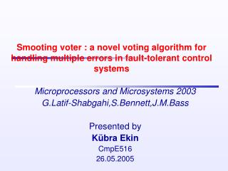Smooting voter : a novel voting algorithm for handling multiple errors in fault-tolerant control systems