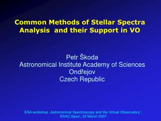 Common Methods of Stellar Spectra Analysis  and their Support in VO