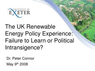The UK Renewable Energy Policy Experience: Failure to Learn or Political Intransigence?