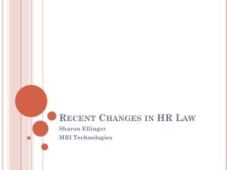 Recent Changes in HR Law