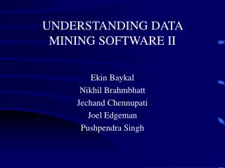 UNDERSTANDING DATA MINING SOFTWARE II