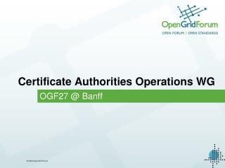 Certificate Authorities Operations WG