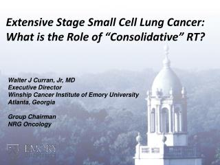 "Extensive Stage Small Cell Lung Cancer: What is the Role of ""Consolidative"" RT?"