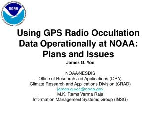 Using GPS Radio Occultation Data Operationally at NOAA:  Plans and Issues