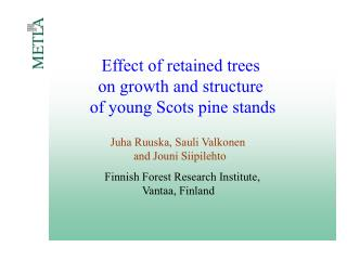 Effect of retained trees  on growth and structure  of young Scots pine stands