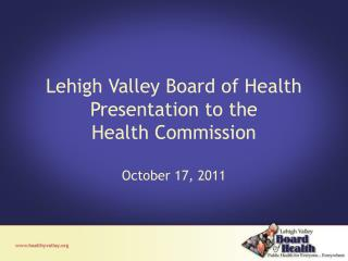 Lehigh Valley Board of Health Presentation to the Health Commission