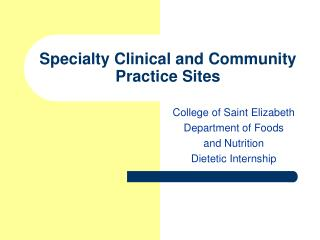 Specialty Clinical and Community  Practice Sites