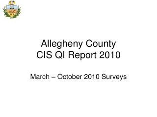 Allegheny County  CIS QI Report 2010