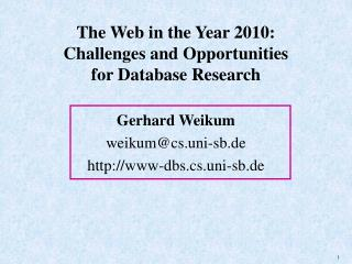 The Web in the Year 2010: Challenges and Opportunities for Database Research