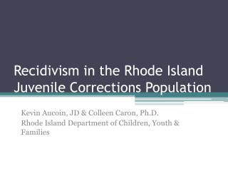 Recidivism in the Rhode Island Juvenile Corrections Population
