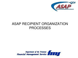 ASAP RECIPIENT ORGANIZATION  PROCESSES